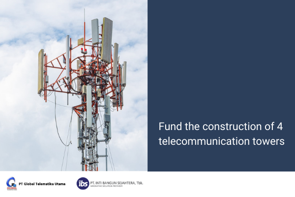 Fund the construction of 4 telecommunicatiGlobal Telematika Utama GTU 2